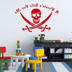 A Pirate's Life For Me with Jolly Roger Vinyl Wall Decal for