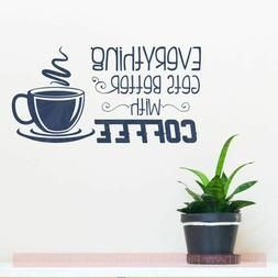Coffee Quotes Wall Decor Everything Better With Kitchen Art