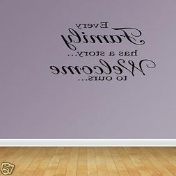 Every Family Has a Story Welcome To Ours Family Wall Decals