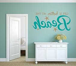 Life is Better at the Beach Vinyl Wall Decal Wall Sticker -