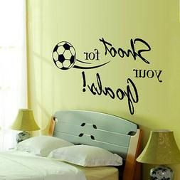 SHOOT FOR YOU GOALS Kids Room Sports Soccer Vinyl Wall Stick