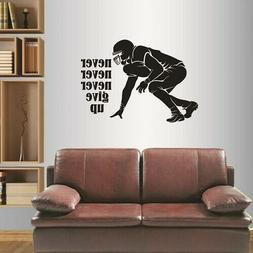 Wall Vinyl Decal  Football Player Never Give Up Quote Sports