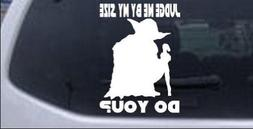 Yoda Judge Me By My Size Do You Other Car Window Wall Laptop